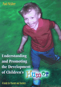 Understanding and Promoting the Development of Children's Humor by Paul McGhee