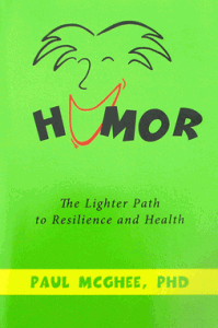 Humor: The Lighter Path to Resilience and Health by Paul McGhee